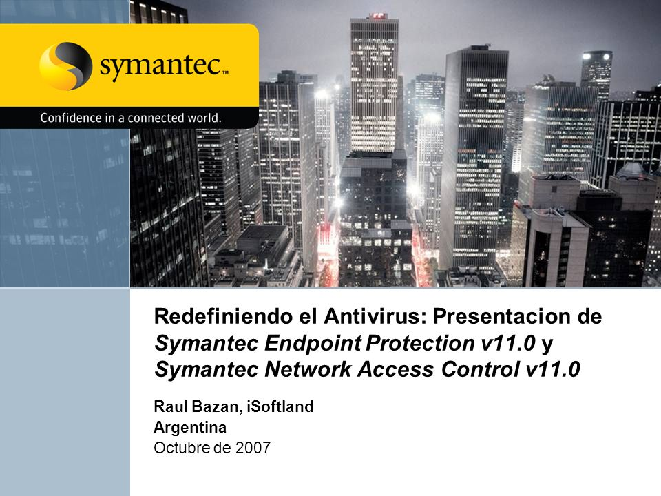 22 Endpoint ProtectionEndpoint Compliance Solution Redefiniendo la seguridad del endpoint Symantec Endpoint Security Key Products Definition Endpoint Protection protege proactivamente laptops, desktops y servers de malware conocido y desconocido tal como virus, gusanos, troyanos, spyware, adware y rootkits combinando: · Antivirus · Antispyware · Desktop firewall · Intrusion Prevention (Host & Network) · Device Control Endpoint Compliance controla en forma segura la entrada a las redes · Chequeo continuo de la integridad del endpoint · Manejo centralizado del cumplimiento del endpoint · Remediacion automatica · Aplicacion de las politicas de acceso basada en el host · Monitoreo y reporte · Control de la configuracion de sistema, remediacion y enforcement Other Products Symantec Mobile Security Symantec Critical System Protection Symantec On-Demand Protection (for OWA & Web Apps) Symantec Network Access Control 11.0 Symantec Endpoint Protection 11.0