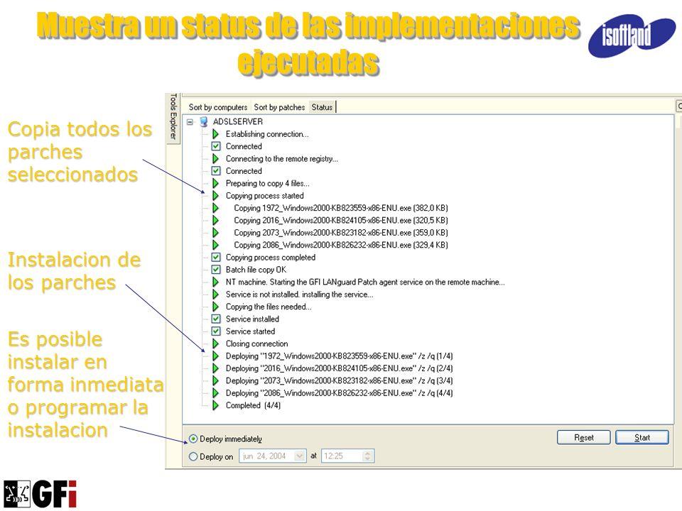 Muestra un status de las implementaciones ejecutadas Copia todos los parches seleccionados Instalacion de los parches Es posible instalar en forma inm