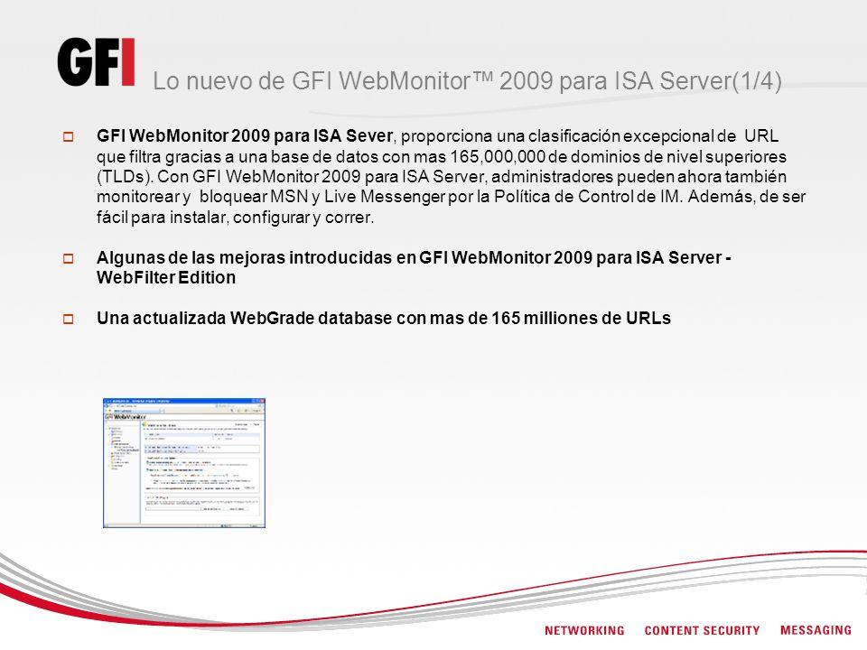 Lo nuevo de GFI WebMonitor 2009 para ISA Server(1/4) GFI WebMonitor 2009 para ISA Sever, proporciona una clasificación excepcional de URL que filtra g