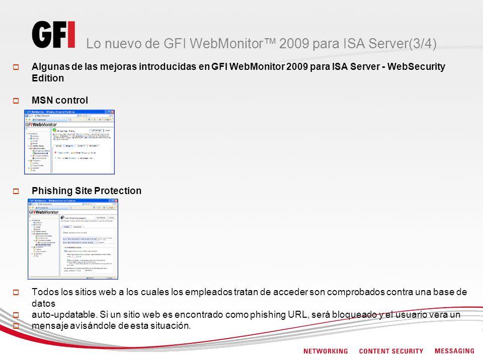 Lo nuevo de GFI WebMonitor 2009 para ISA Server(3/4) Algunas de las mejoras introducidas en GFI WebMonitor 2009 para ISA Server - WebSecurity Edition