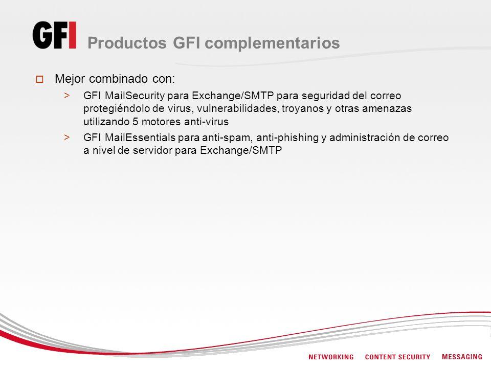 Productos GFI complementarios Mejor combinado con: >GFI MailSecurity para Exchange/SMTP para seguridad del correo protegiéndolo de virus, vulnerabilid