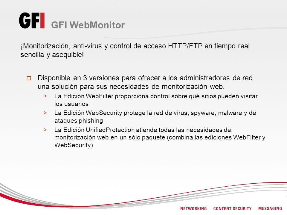 Dirigir las inquietudes de IT con GFI WebMonitor Con GFI WebMonitor usted puede: Controlar los hábitos de navegación en Internet de los usuarios y monitorizar las descargas mediante su Base de Datos WebGrade, directivas de filtrado y más Asegurar que las descargas están libres de virus, spyware y malware utilizando varios motores anti-virus Potenciar la productividad de los empleados bloqueando sus accesos a millones de sitios inapropiados tales como adultos, juegos online, correo personal, P2P, Facebook, Myspace, agencias de viajes y muchos otros
