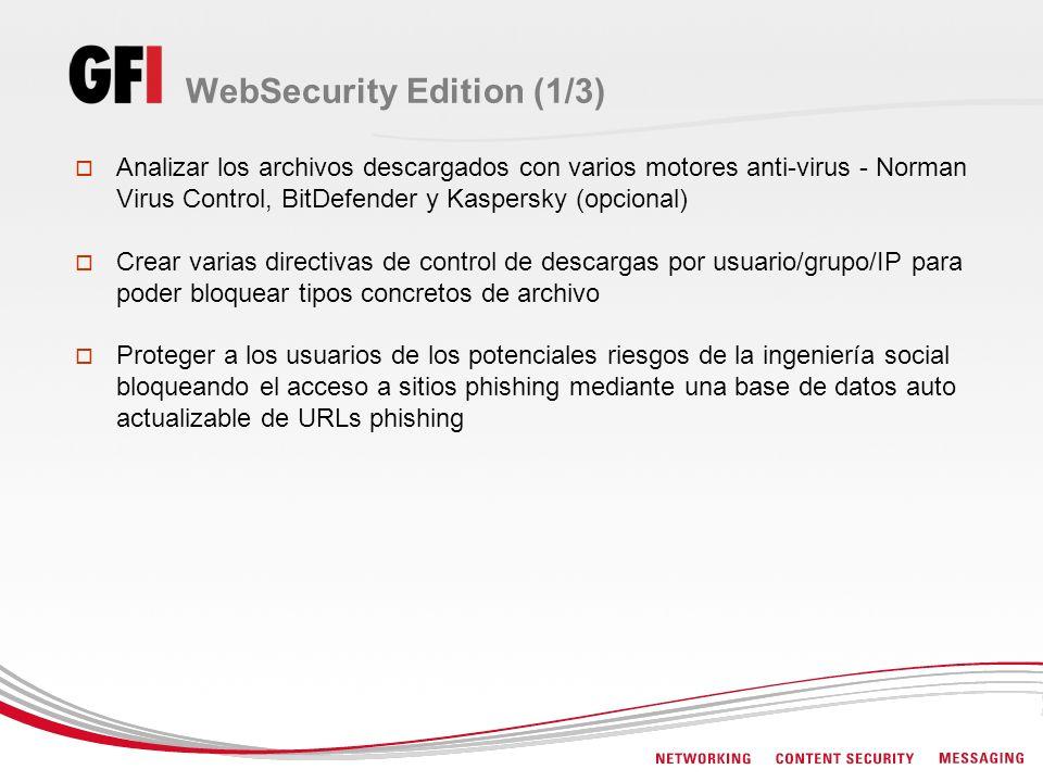 WebSecurity Edition (1/3) Analizar los archivos descargados con varios motores anti-virus - Norman Virus Control, BitDefender y Kaspersky (opcional) C