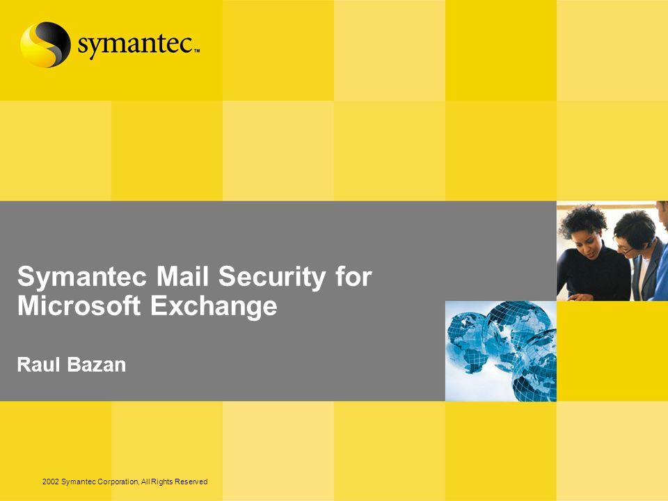 Importancia de seguridad Multi-capa Los clientes requieren de multiples capas de proteccion de correo electronico para combatir virus, spam y contenido no autorizado.
