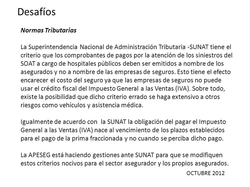 OCTUBRE 2012 Desafíos Normas Tributarias La Superintendencia Nacional de Administración Tributaria -SUNAT tiene el criterio que los comprobantes de pa