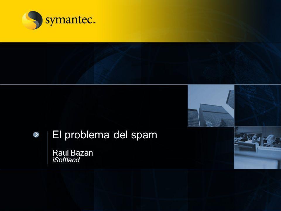 # El problema del spam Contenido El problema del spam Descripción del ciclo de vida del spam Elección de una solucion antispam Acerca de Symantec Mai Security 1 2 3 4