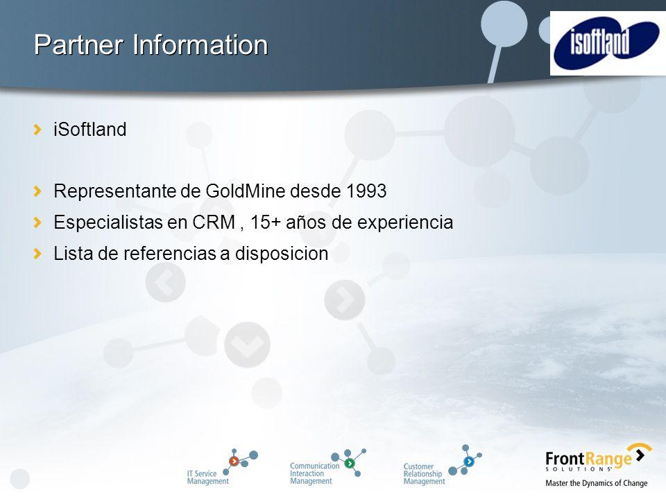 iSoftland Representante de GoldMine desde 1993 Especialistas en CRM, 15+ años de experiencia Lista de referencias a disposicion Partner Information