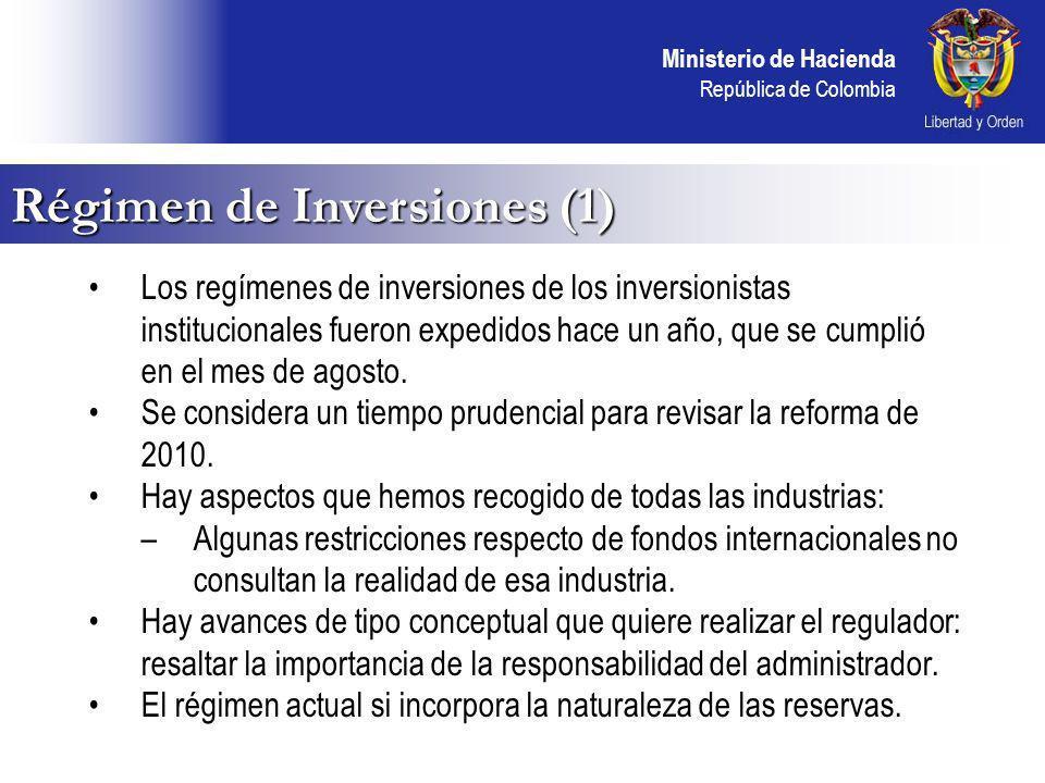 Ministerio de Hacienda República de Colombia Régimen de Inversiones (1) Los regímenes de inversiones de los inversionistas institucionales fueron expedidos hace un año, que se cumplió en el mes de agosto.