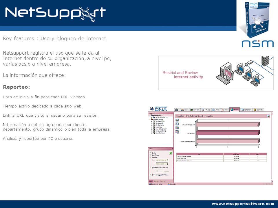 Key features : Uso y bloqueo de Internet Netsupport registra el uso que se le da al Internet dentro de su organización, a nivel pc, varias pcs o a niv