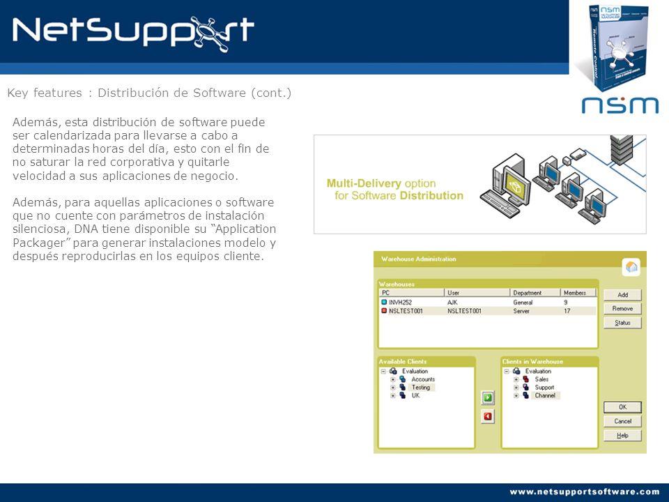 Key features : Distribución de Software (cont.) Además, esta distribución de software puede ser calendarizada para llevarse a cabo a determinadas hora