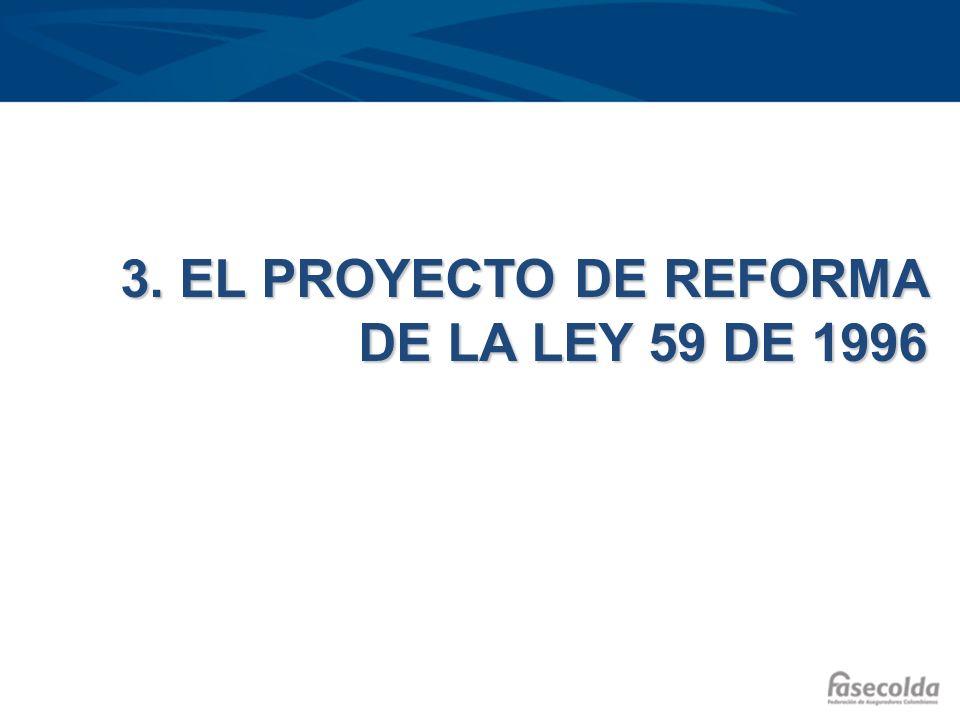 3. EL PROYECTO DE REFORMA DE LA LEY 59 DE 1996