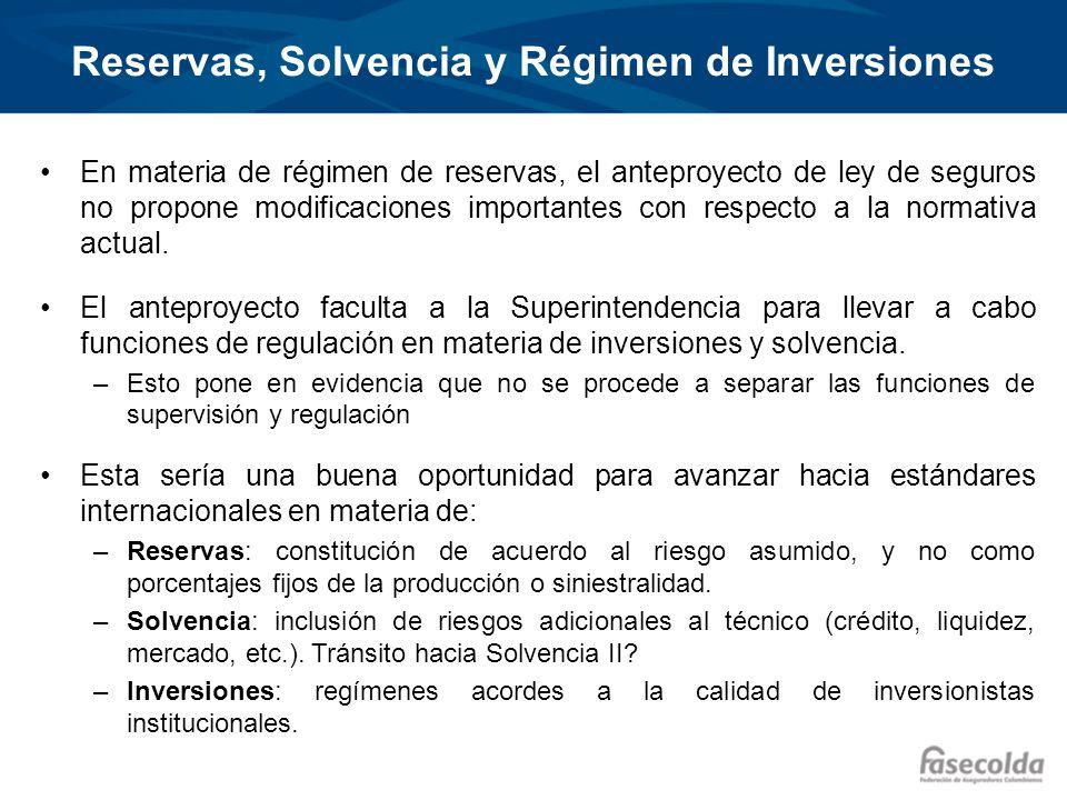 Reservas, Solvencia y Régimen de Inversiones En materia de régimen de reservas, el anteproyecto de ley de seguros no propone modificaciones importante