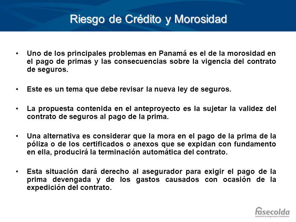 Riesgo de Crédito y Morosidad Uno de los principales problemas en Panamá es el de la morosidad en el pago de primas y las consecuencias sobre la vigen