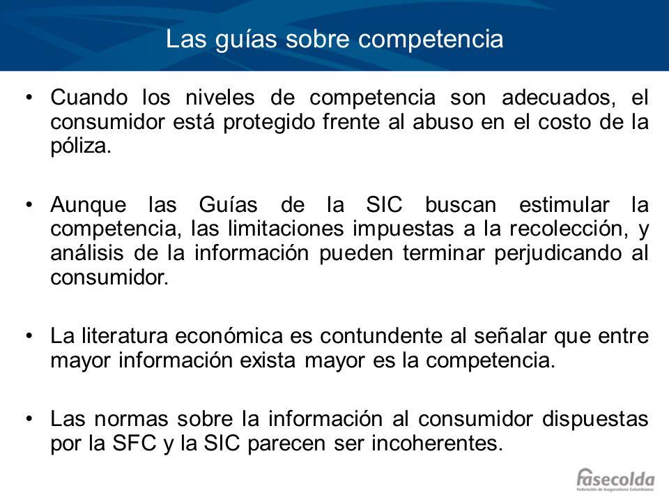 Las guías sobre competencia Cuando los niveles de competencia son adecuados, el consumidor está protegido frente al abuso en el costo de la póliza. Au