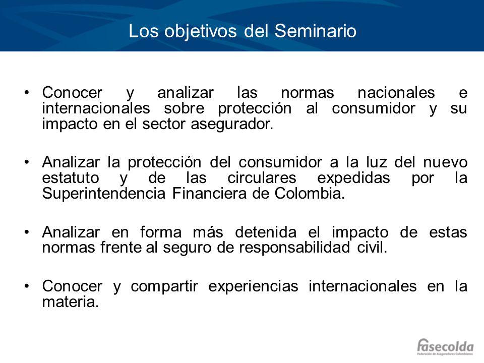 Los objetivos del Seminario Conocer y analizar las normas nacionales e internacionales sobre protección al consumidor y su impacto en el sector asegur