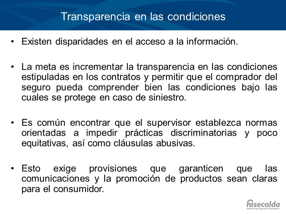 Transparencia en las condiciones Existen disparidades en el acceso a la información. La meta es incrementar la transparencia en las condiciones estipu