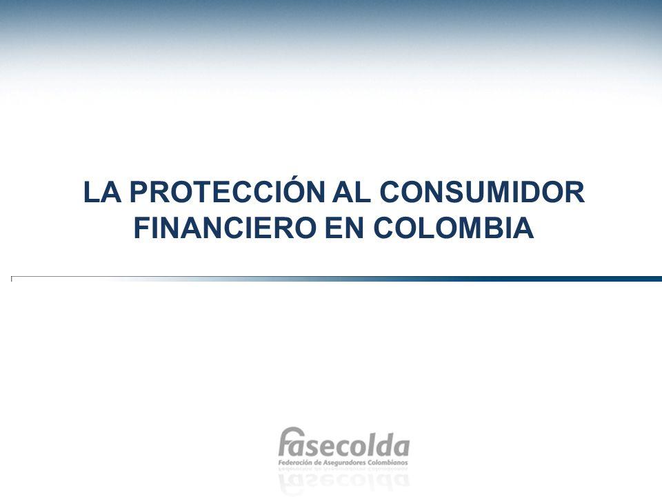 LA PROTECCIÓN AL CONSUMIDOR FINANCIERO EN COLOMBIA