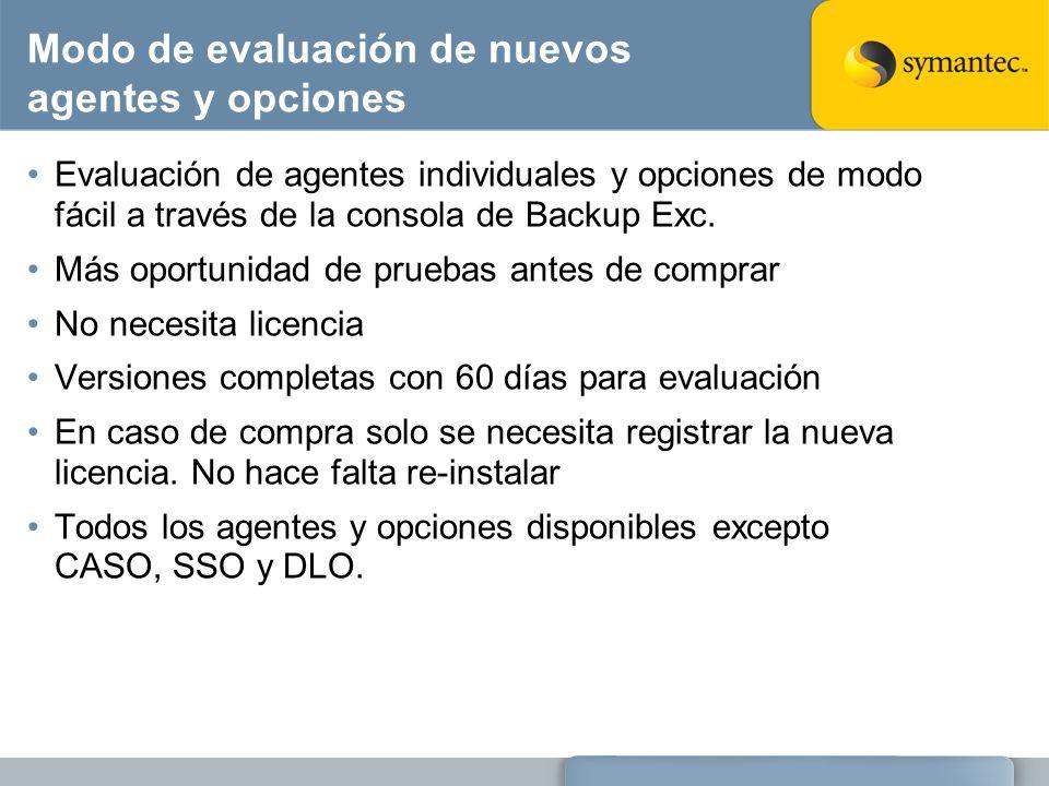 Modo de evaluación de nuevos agentes y opciones Evaluación de agentes individuales y opciones de modo fácil a través de la consola de Backup Exc. Más