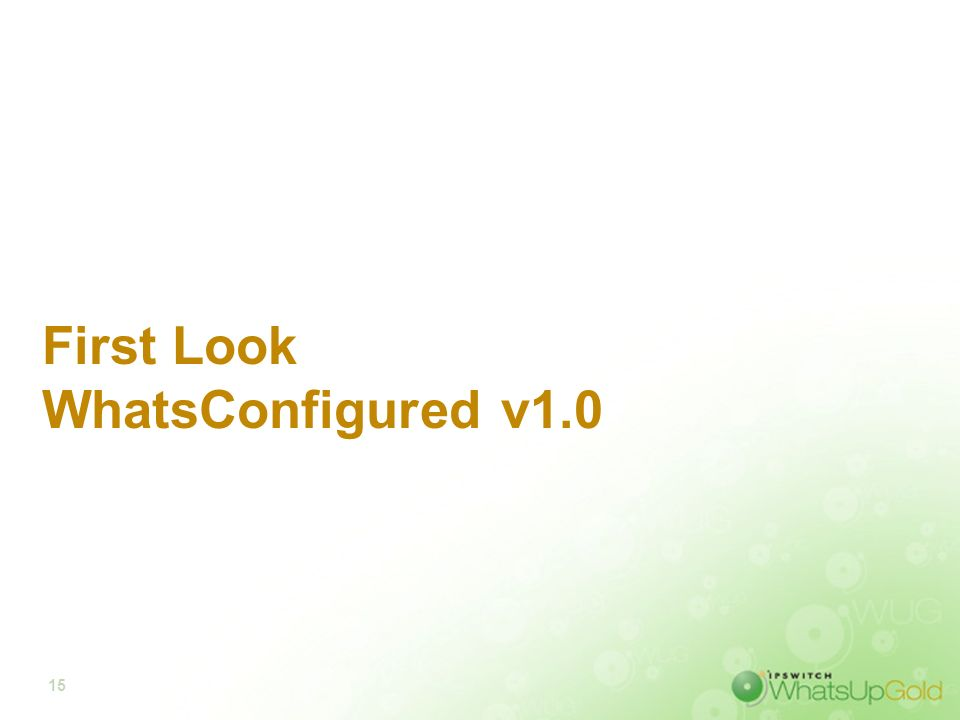 15 First Look WhatsConfigured v1.0