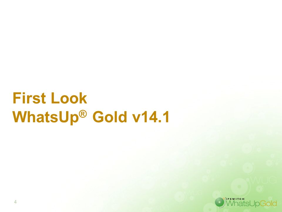 4 First Look WhatsUp ® Gold v14.1