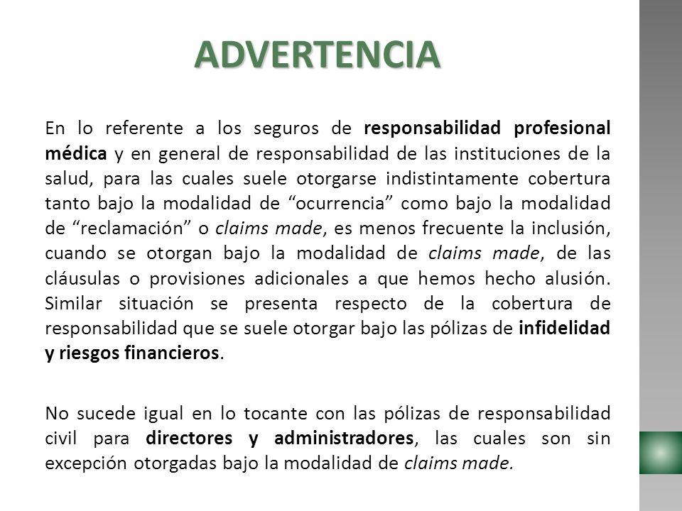 ADVERTENCIA En lo referente a los seguros de responsabilidad profesional médica y en general de responsabilidad de las instituciones de la salud, para