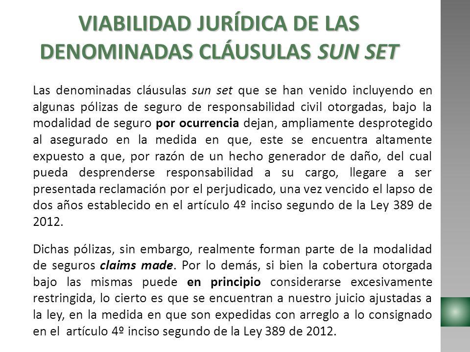 VIABILIDAD JURÍDICA DE LAS DENOMINADAS CLÁUSULAS SUN SET Las denominadas cláusulas sun set que se han venido incluyendo en algunas pólizas de seguro d
