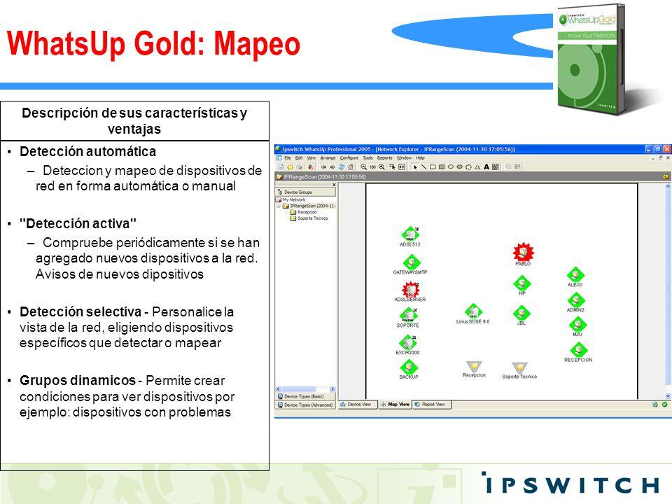 Descripción de sus características y ventajas Detección automática – Deteccion y mapeo de dispositivos de red en forma automática o manual