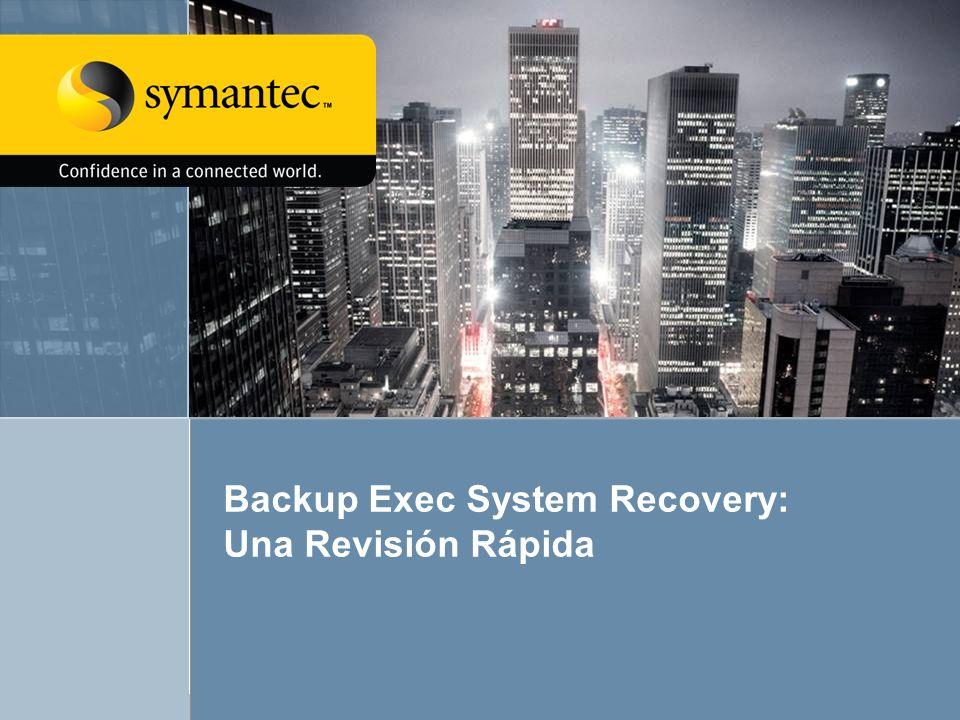 Backup Exec System Recovery 7.04 Backup Exec System Recovery: Una Revisión Rápida