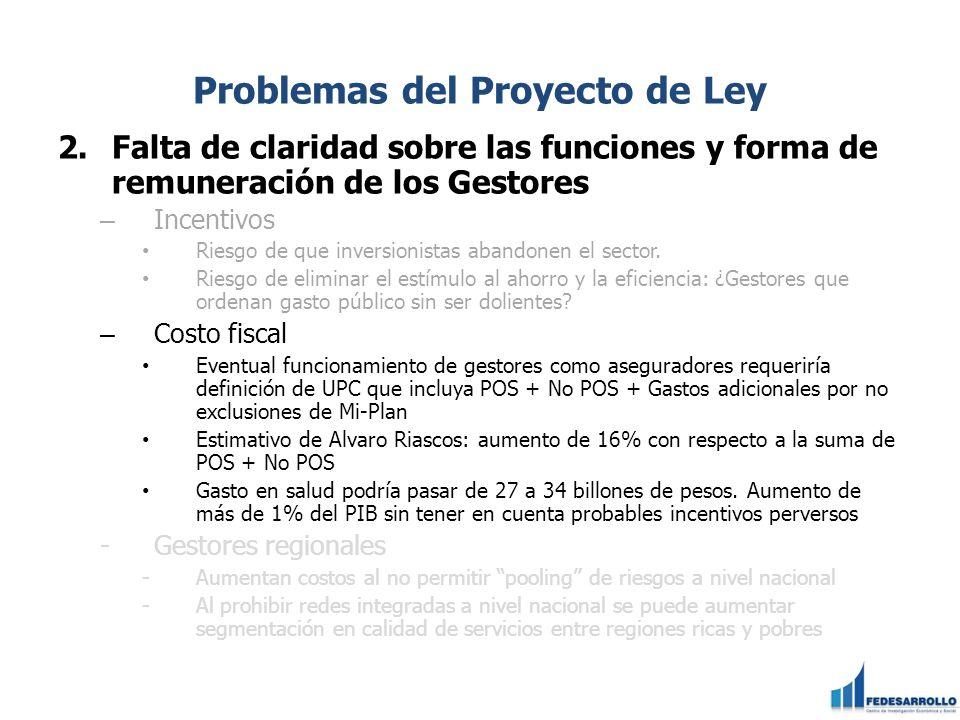 Problemas del Proyecto de Ley 2. Falta de claridad sobre las funciones y forma de remuneración de los Gestores – Incentivos Riesgo de que inversionist