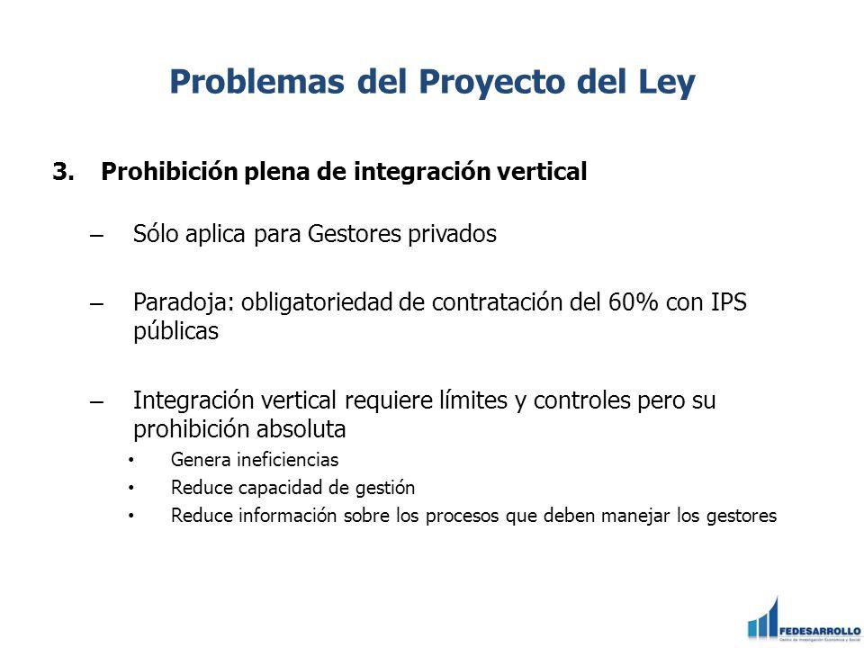 Problemas del Proyecto del Ley 3.Prohibición plena de integración vertical – Sólo aplica para Gestores privados – Paradoja: obligatoriedad de contrata