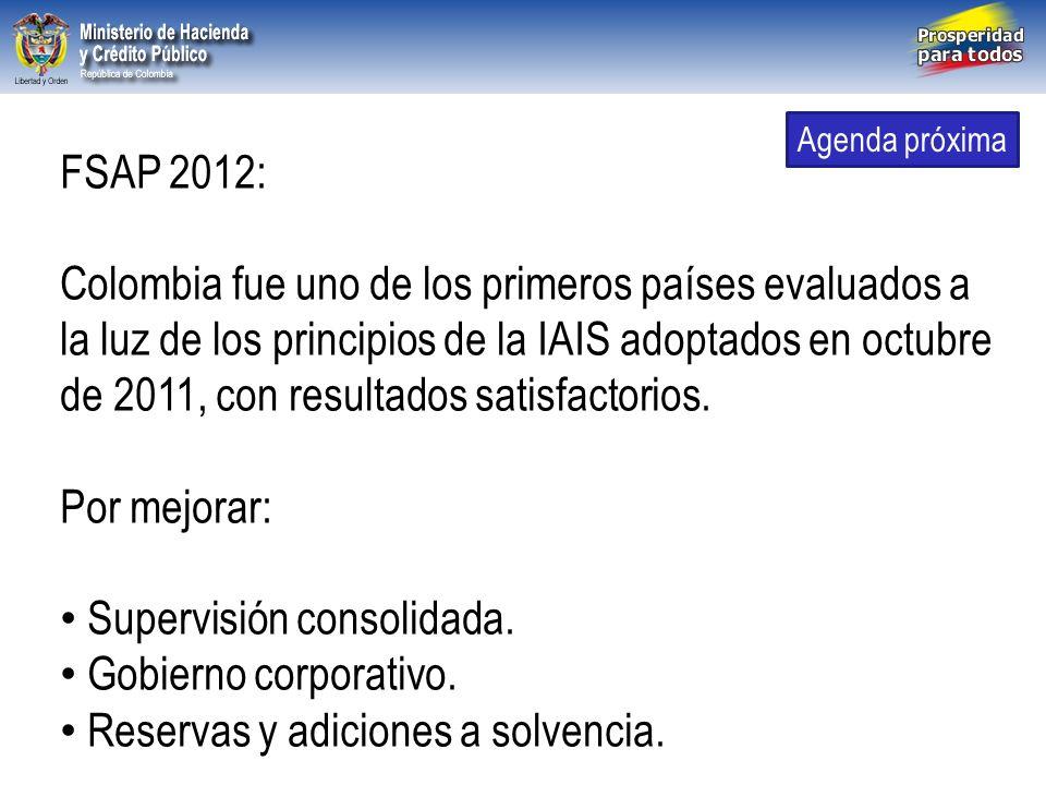 Libertad y Orden República de Colombia FSAP 2012: Colombia fue uno de los primeros países evaluados a la luz de los principios de la IAIS adoptados en