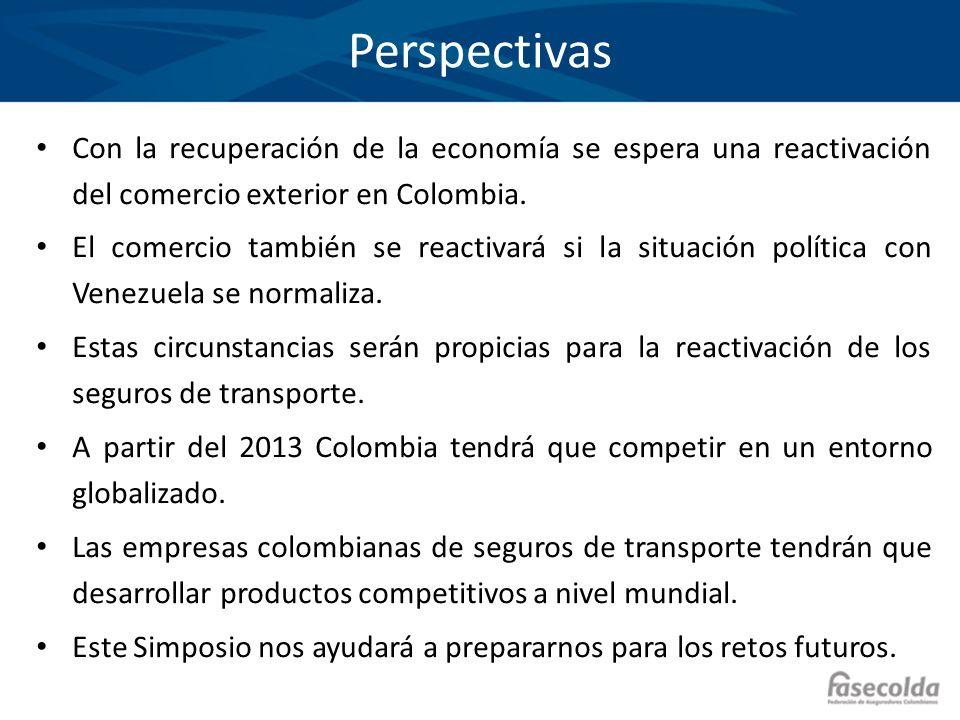 Perspectivas Con la recuperación de la economía se espera una reactivación del comercio exterior en Colombia. El comercio también se reactivará si la