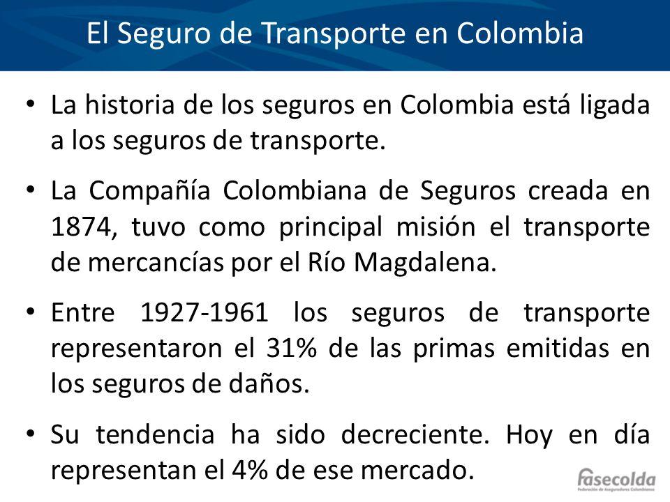 El Seguro de Transporte en Colombia La historia de los seguros en Colombia está ligada a los seguros de transporte. La Compañía Colombiana de Seguros