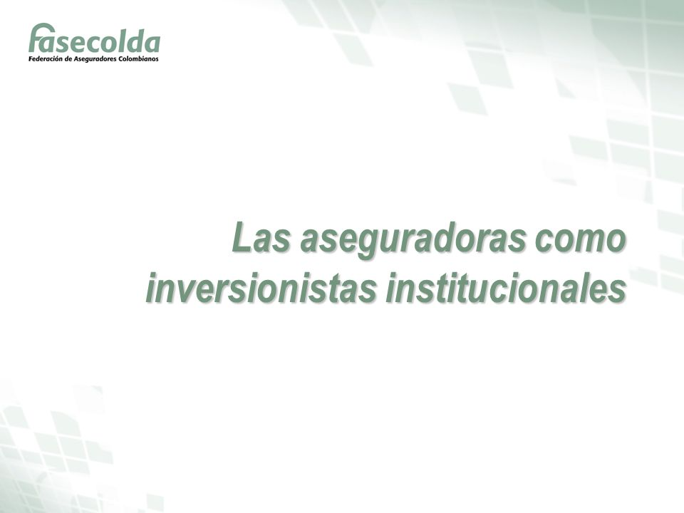 Las aseguradoras como inversionistas institucionales