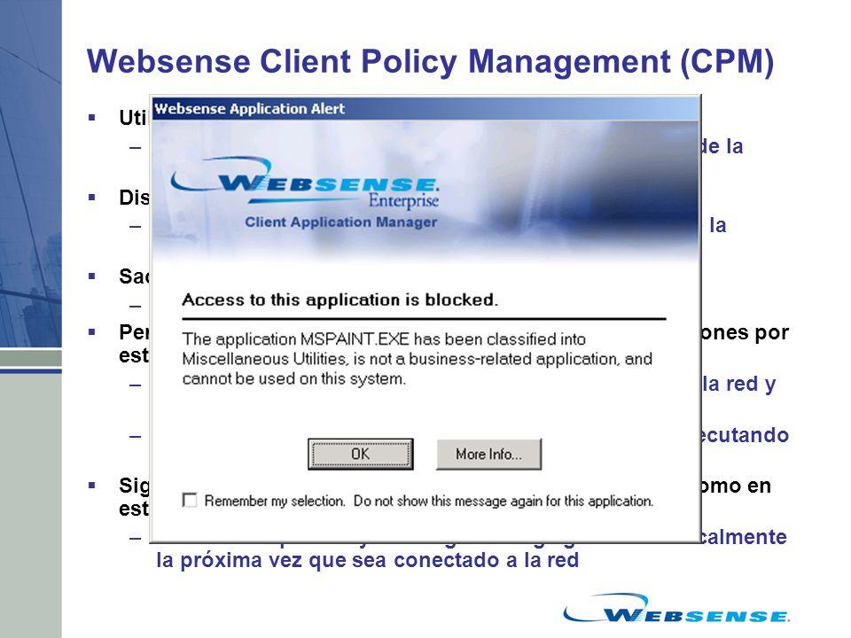 Websense Client Policy Management (CPM) Utiliza una base de datos de aplicaciones categorizadas –Tecnología similar a la utilizada para la construcció