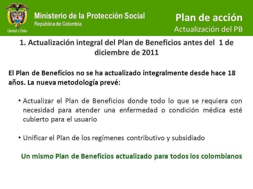 Ministerio de la Protección Social República de Colombia El Gobierno Nacional se ha comprometido con la unificación completa de los planes de beneficios.