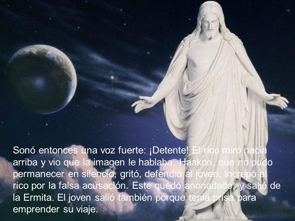 Cuando la Ermita quedó a solas, Cristo Se dirigió a su siervo y le dijo: Baja de la Cruz.