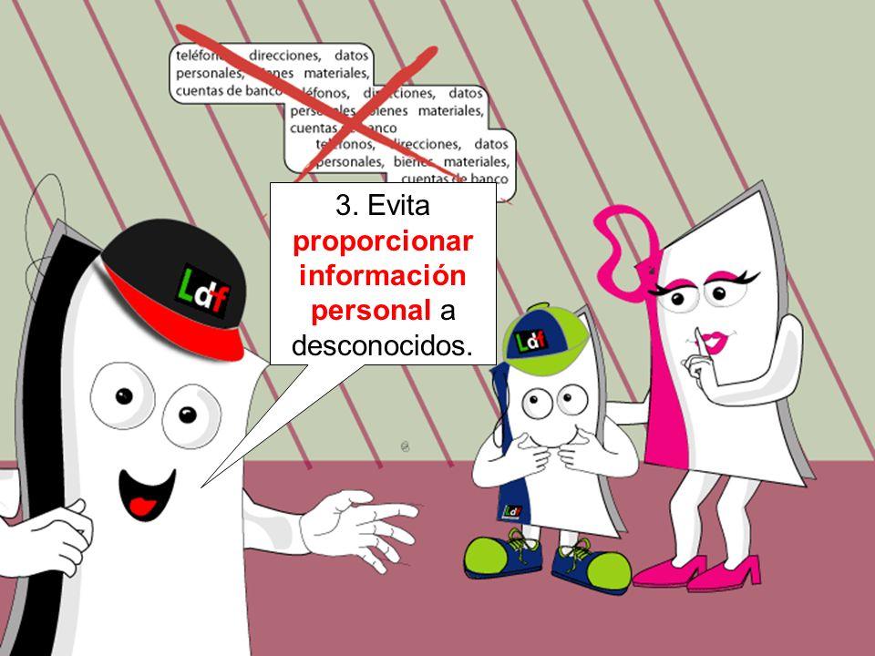 3. Evita proporcionar información personal a desconocidos.