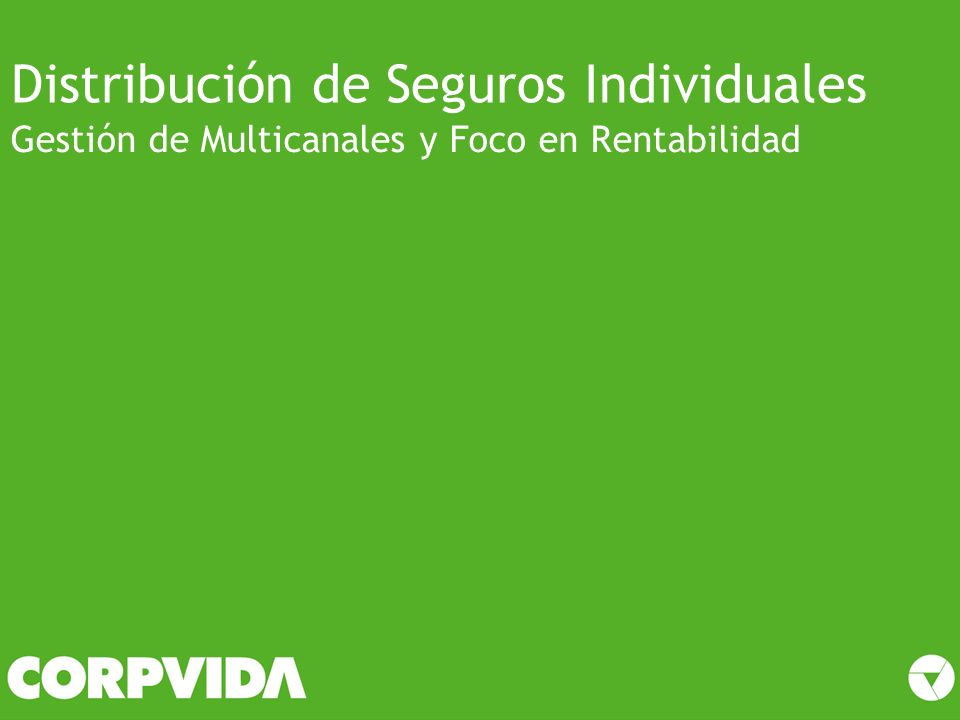 Distribución de Seguros Individuales Gestión de Multicanales y Foco en Rentabilidad