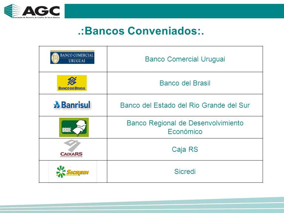 Banco Comercial Uruguai Banco del Brasil Banco del Estado del Rio Grande del Sur Banco Regional de Desenvolvimiento Económico Caja RS Sicredi.:Bancos Conveniados:.
