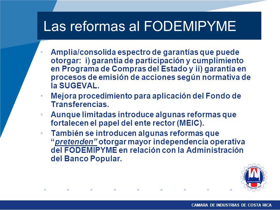 CAMARA DE INDUSTRIAS DE COSTA RICA Amplia/consolida espectro de garantías que puede otorgar: i) garantía de participación y cumplimiento en Programa d