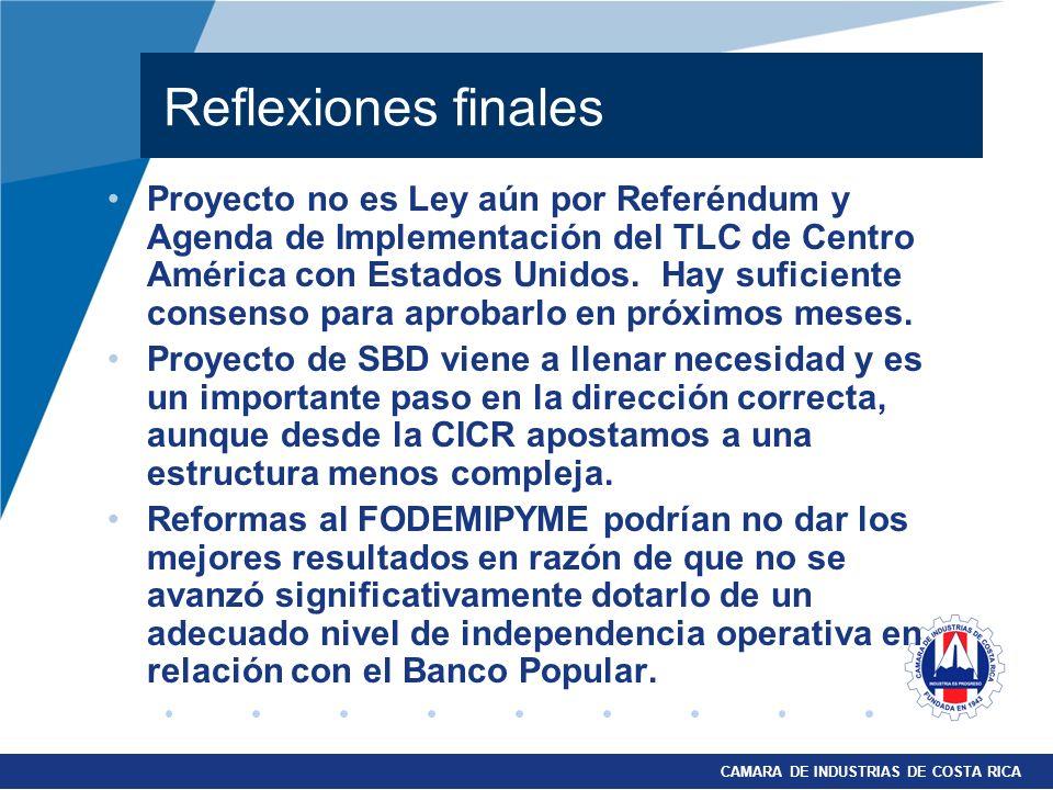 CAMARA DE INDUSTRIAS DE COSTA RICA Reflexiones finales Proyecto no es Ley aún por Referéndum y Agenda de Implementación del TLC de Centro América con