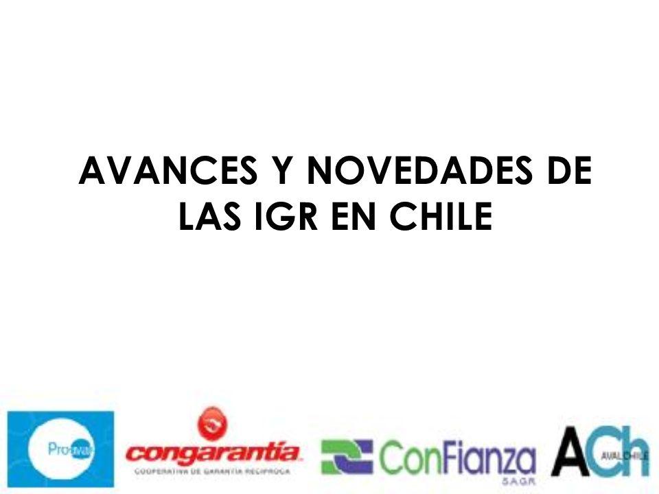 AVANCES Y NOVEDADES DE LAS IGR EN CHILE