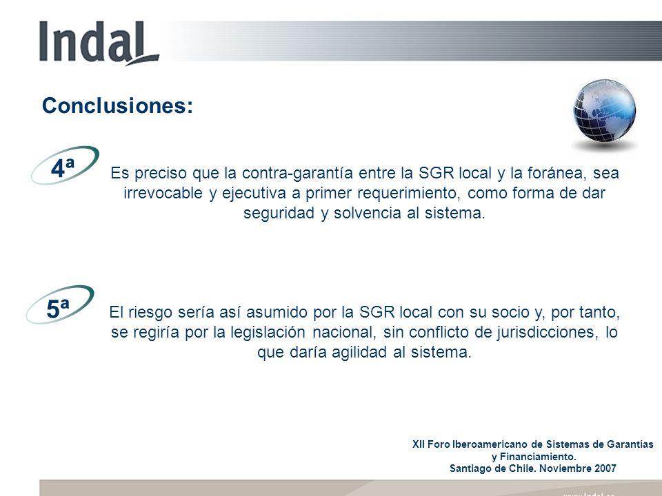 Es preciso que la contra-garantía entre la SGR local y la foránea, sea irrevocable y ejecutiva a primer requerimiento, como forma de dar seguridad y solvencia al sistema.