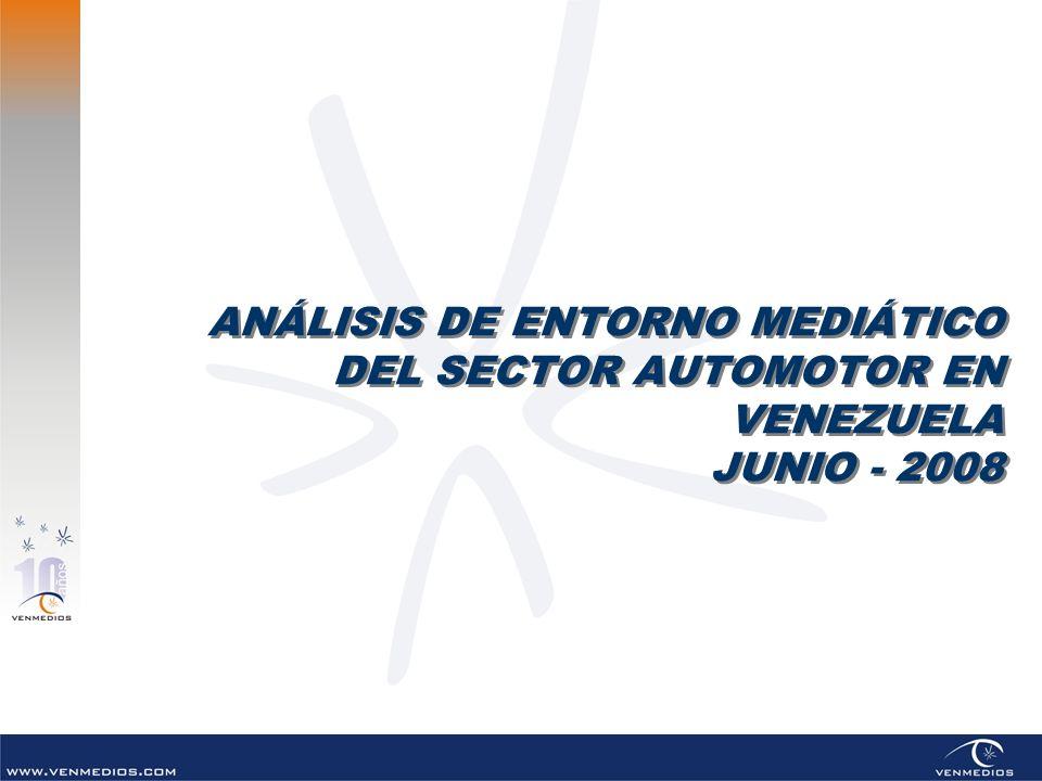ANÁLISIS DE ENTORNO MEDIÁTICO DEL SECTOR AUTOMOTOR EN VENEZUELA JUNIO - 2008