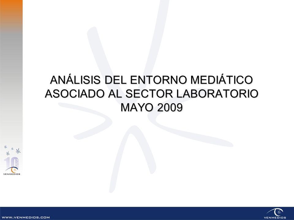 ANÁLISIS DEL ENTORNO MEDIÁTICO ASOCIADO AL SECTOR LABORATORIO MAYO 2009