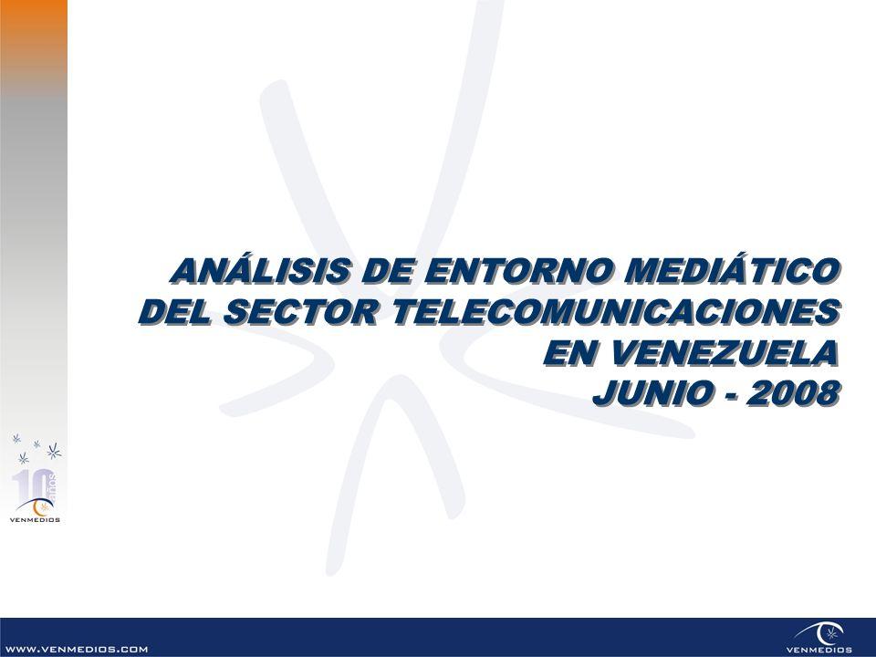 ANÁLISIS DE ENTORNO MEDIÁTICO DEL SECTOR TELECOMUNICACIONES EN VENEZUELA JUNIO - 2008