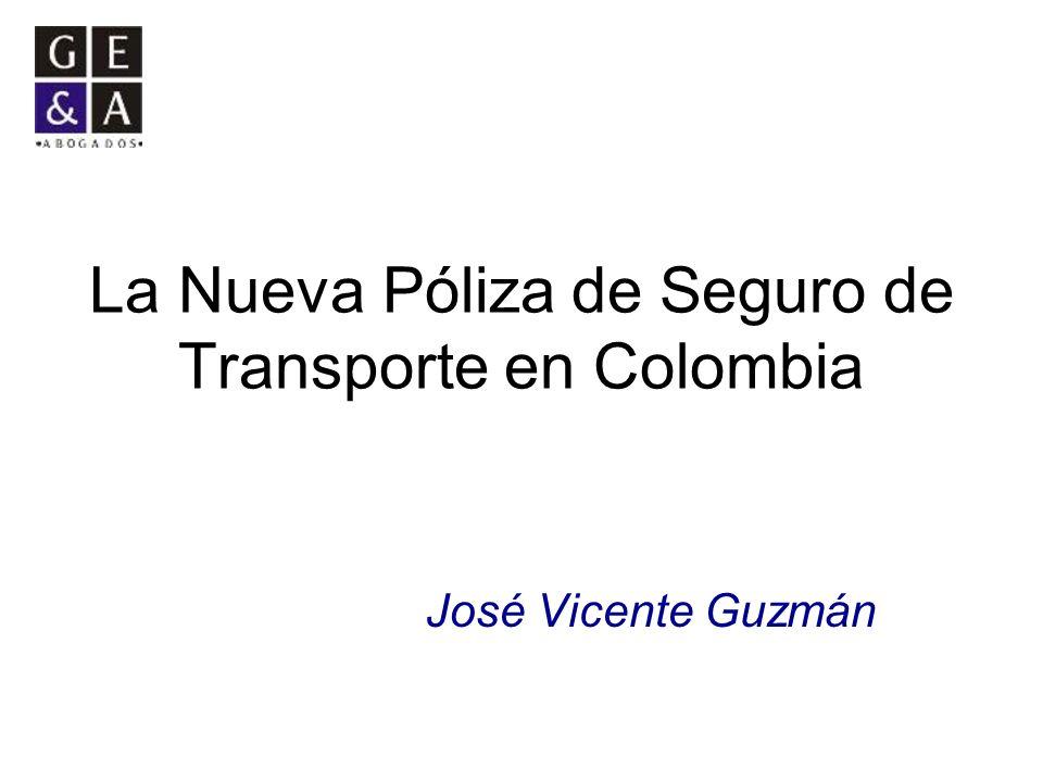 La Nueva Póliza de Seguro de Transporte en Colombia José Vicente Guzmán