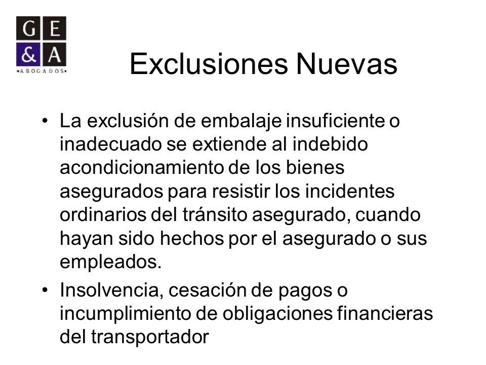 Exclusiones Nuevas La exclusión de embalaje insuficiente o inadecuado se extiende al indebido acondicionamiento de los bienes asegurados para resistir