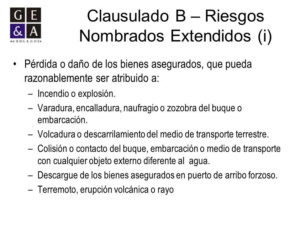 Clausulado B – Riesgos Nombrados Extendidos (i) Pérdida o daño de los bienes asegurados, que pueda razonablemente ser atribuido a: –Incendio o explosi